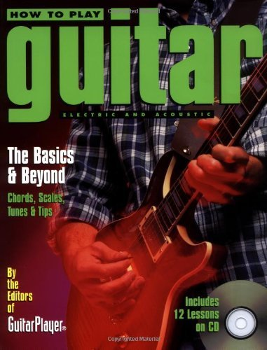How to Play Guitar: Electric and Acoustic:...