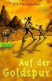 Auf der Goldspur. ( Ab 10 J.).