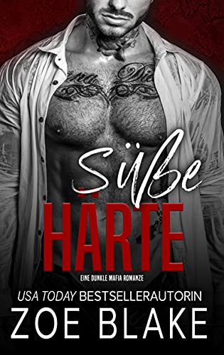 Süße Härte : Eine Dunkle Mafia Romanze (Rücksichtslose Besessenheit Serie 1)