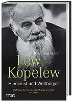Lew Kopelew: Humanist und Weltbuerger