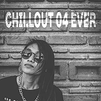 Chillout 04 Ever – Deep Lounge, Chill Out, Relax, Chillout 2017, Ibiza Dreams, Summertime