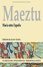 Maeztu. Hacia otra España (Spanish Edition) by Javier Varela(2007-01-01)
