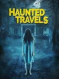 Haunted Travels
