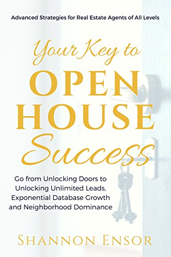 Your Key to Open House Success: Advanced Strategies for Real Estate Agents of All Levels