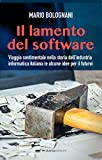 Il lamento del software. Viaggio sentimentale nella storia dell'industria informatica italiana (e alcune idee per il futuro)