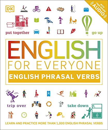 English for Everyone English Phrasal Verbs: Learn and Practise More Than 1,000 English Phrasal Verbs (English Edition)