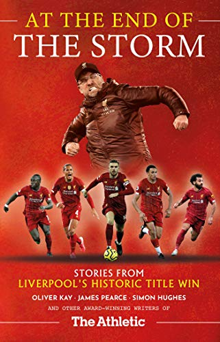 At the End of the Storm: Stories from Liverpool's Historic Title Win – As Told by the Award-Winning Writers of The Athletic (English Edition)