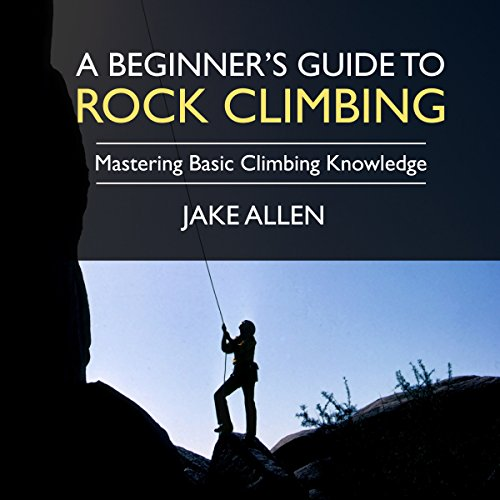 A Beginner's Guide to Rock Climbing audiobook cover art