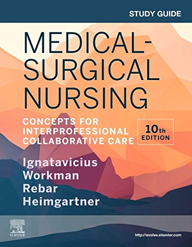 Compare Textbook Prices for Study Guide for Medical-Surgical Nursing: Concepts for Interprofessional Collaborative Care 10 Edition ISBN 9780323681476 by Ignatavicius MS  RN  CNE  CNEcl  ANEF, Donna D.,LaCharity PhD  RN, Linda A.,Workman PhD  RN  FAAN, M. Linda