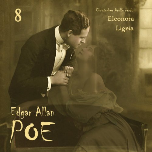 Edgar Allan Poe Audiobook Collection 8: Ligeia/Eleonora audiobook cover art