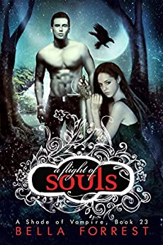 A Shade of Vampire 23: A Flight of Souls by [Bella Forrest]