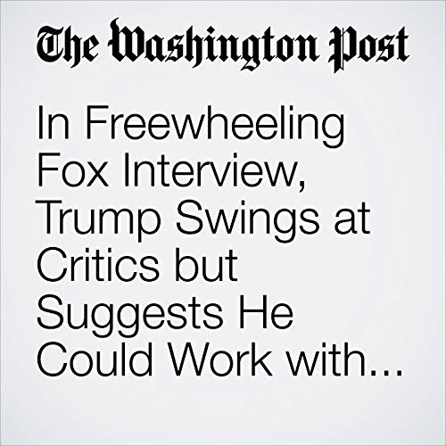 In Freewheeling Fox Interview, Trump Swings at Critics but Suggests He Could Work with Democrats Next Year copertina