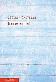 Frères soleil par Cécilia Castelli