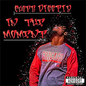 In The Moment (feat. Chops Diggity)