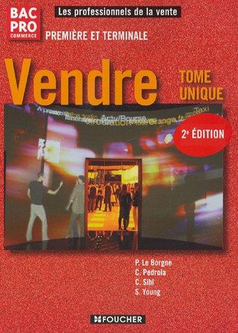 Les professionnels de la vente Vendre 1re Tle Bac Pro: 2e édition