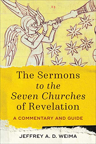 The Sermons to the Seven Churches of Revelation: A Commentary and Guide