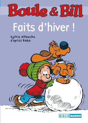 Boule et Bill - Faits d'hiver (Biblio Mango Boule et Bill t. 227)