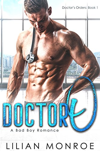 Doctor O: A Bad Boy Romance (Doctor's Orders Book 1)