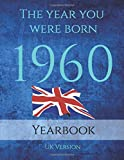 The Year You Were Born 1960: 81 page A4 book full of interesting facts, trivia and goofs about the year you were born on topics from Adverts, Book ... UK events, World Events and World Leaders.