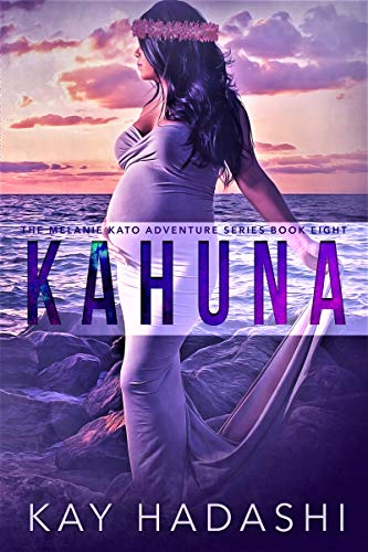 Kahuna: Full moons and ancient spirits (The Melanie Kato Adventure Series Book 8) (English Edition)