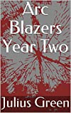 Arc Blazers Year Two (English Edition)