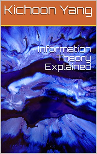 Information Theory Explained (English Edition)