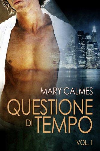 Mary Calmes - Questione di tempo vol. 1  - Pdf - ITA