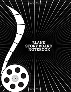 "Blank Story Board Notebook: Clapperboard and Frame Sketchbook Log Book Guide Template Panel Pages Book and 4 Frames Per Page For Movie Making Gift For Movie Makers, Script Writers, Directors, Animators & Advertisers. Paperback Size 8.5""X11"" With 120 Pages (Film Writing & Sketching Log)"