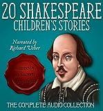20 Shakespeare Children's Stories: The Complete Audio Collection (20 Shakespeare Children's Stories (Easy Classics))