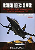 Iranian Tigers at War: Northrop F-5A/B, F-5E/F and Sub-Variants in Combat Service Since 1966 (Middle East@War)
