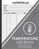 Temperature Log Book: Medical Log Book, Food Temperature Log Sheets, Daily Temperature Log Sheet For Refrigerator, Perfect for Business, Home & More