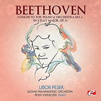 Beethoven: Concerto for Piano & Orchestra No. 5 in E-Flat Major, Op. 73 (Digitally Remastered)