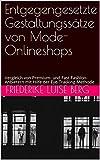 Entgegengesetzte Gestaltungssätze von Mode-Onlineshops: Vergleich von Premium- und Fast-Fashion-Anbietern mit Hilfe der Eye-Tracking-Methode