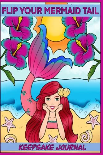 Flip Your Mermaid Tail: Keepsake Journal