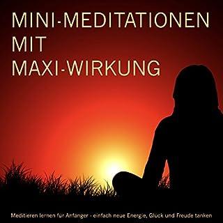 MINI-Meditationen mit MAXI-Wirkung     Meditieren lernen für Anfänger - einfach neue Energie, Glück und Freude tanken 1              Autor:                                                                                                                                 Patrick Lynen                               Sprecher:                                                                                                                                 Markus Kästle                      Spieldauer: 47 Min.     47 Bewertungen     Gesamt 4,6