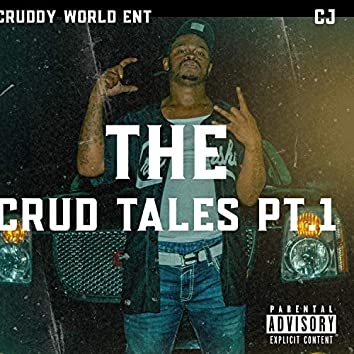 The Crud Tales Pt. 1
