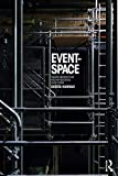 Event-Space: Theatre Architecture and the Historical Avant-Garde (English Edition)