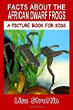 Facts About The African Dwarf Frogs (A Picture...