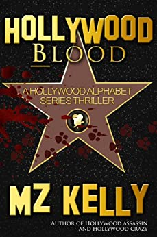 Hollywood Blood: A Hollywood Alphabet Series Thriller by [M.Z. Kelly]