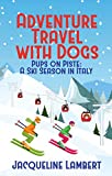 Pups on Piste: A Ski Season In Italy (English Edition)
