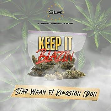 Keep It Blazin' (feat. Kingston1Don)