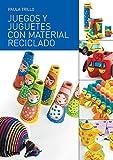 Juegos y juguetes con material reciclado (Manos Maravillosas)