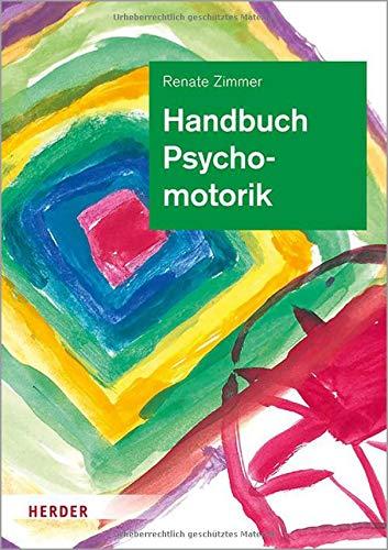 Handbuch Psychomotorik: Theorie und Praxis der psychomotorischen Förderung von Kindern