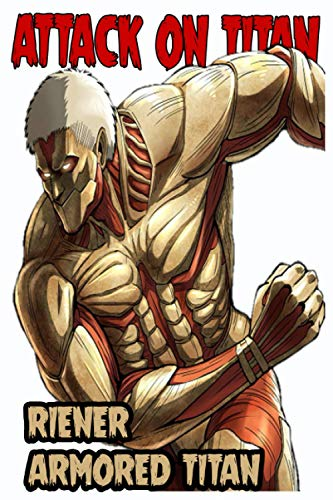 attack on titan reiner armored titan: eren mekasa armen riener levi erwin120 Lined Pages, 6 x 9 in, Anime manga Notebook journal diary