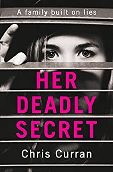 Her Deadly Secret: A gripping psychological thriller with twists that will take your breath away by [Chris Curran]