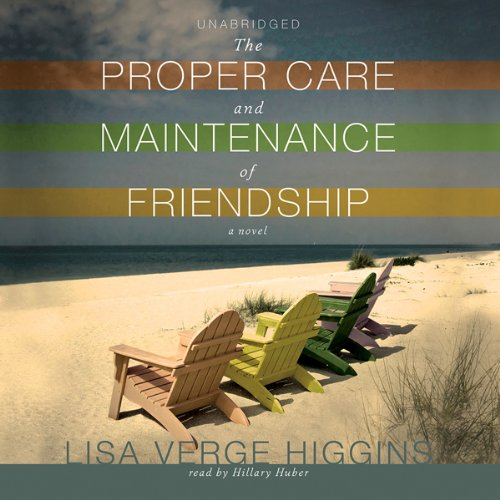 The Proper Care and Maintenance of Friendship audiobook cover art