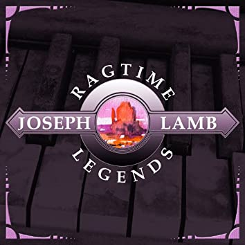 Ragtime Legends (Joseph Lamb)