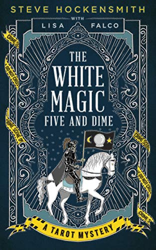 The White Magic Five And Dime: A Tarot Mystery by Steve Hockensmith & Lisa Falco ebook deal
