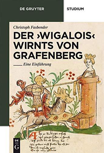 Der 'Wigalois' Wirnts von Grafenberg: Eine Einführung