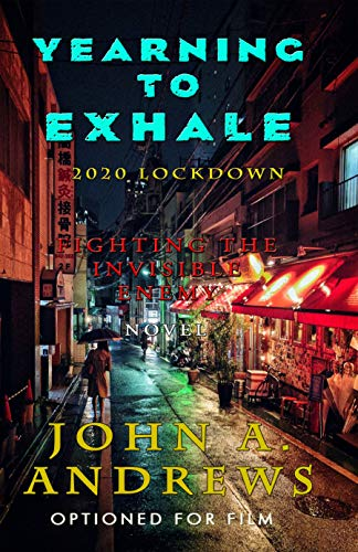 YEARNING TO EXHALE: 2020 Lockdown (Fighting The Invisible Enemy Book 4) (English Edition)